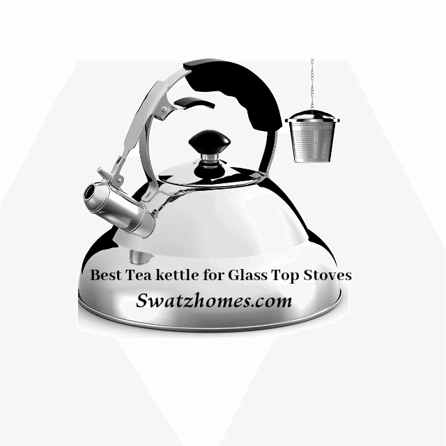 Best Tea Kettles for Glass Top Stoves