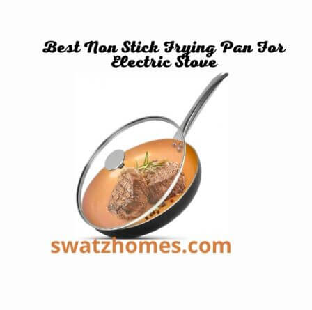 Best Non Stick Frying Pan For Electric Stove